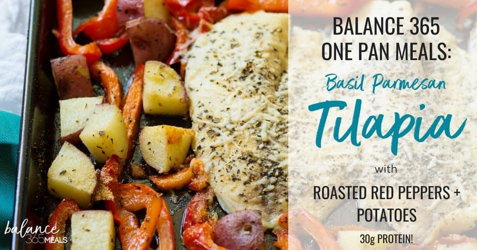 Balance365 One Pan Meals: Basil Parmesan Tilapia