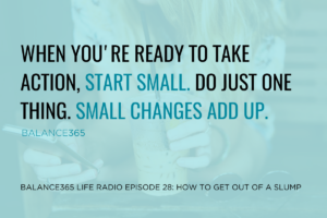 Episode 28: How to Get Out of a Slump