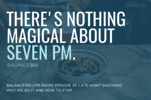 Late Night Snacking: Why We Do It And How To Stop