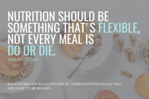 Three Nutrition Rules That are Made to Be Broken