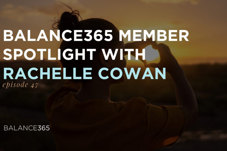 Annie sits down with Balance365 member Rachelle Cowan to discuss the difference Balance365 made in her life and in the life of her family. Healthy habits, mindset shits and learning to navigate the messy middle is discussed as well as the value of community in sustainable habit change. Tune in for a powerful personal story!